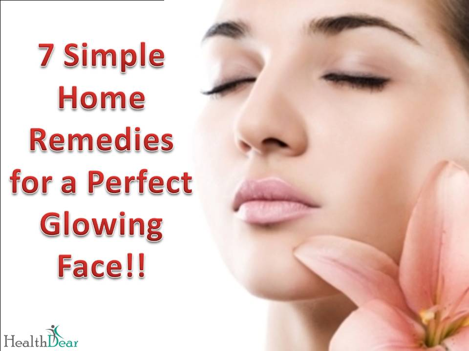 Home Remedies For Glowing Face Healthdear